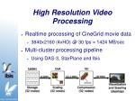 high resolution video processing
