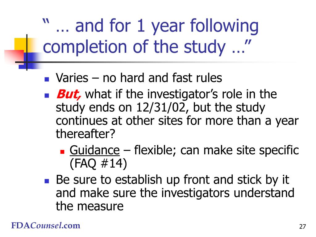 """"""" … and for 1 year following completion of the study …"""""""