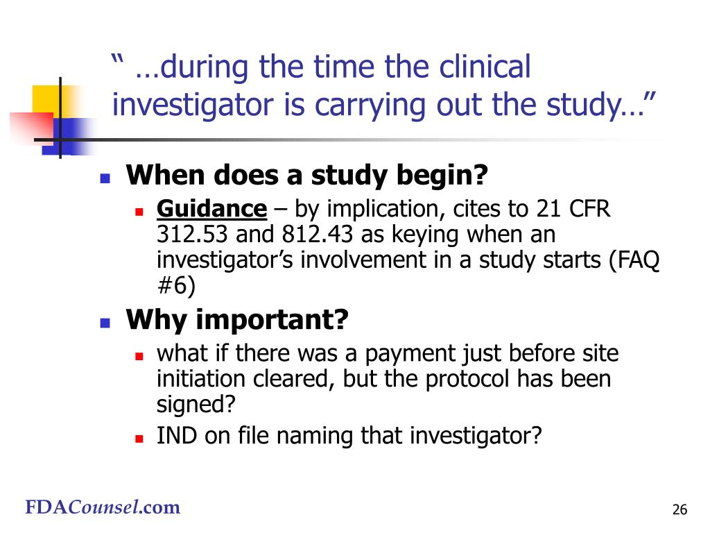 """"""" …during the time the clinical investigator is carrying out the study…"""""""
