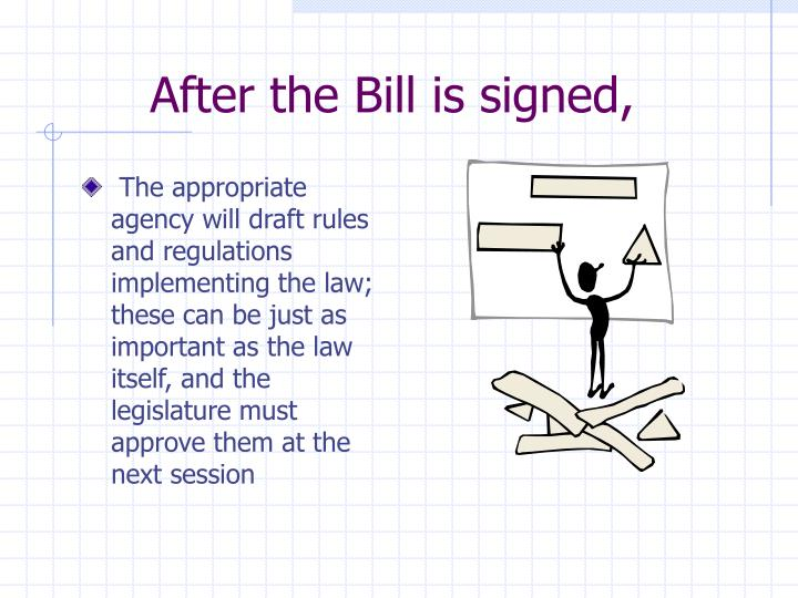 After the Bill is signed,