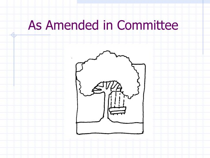 As amended in committee