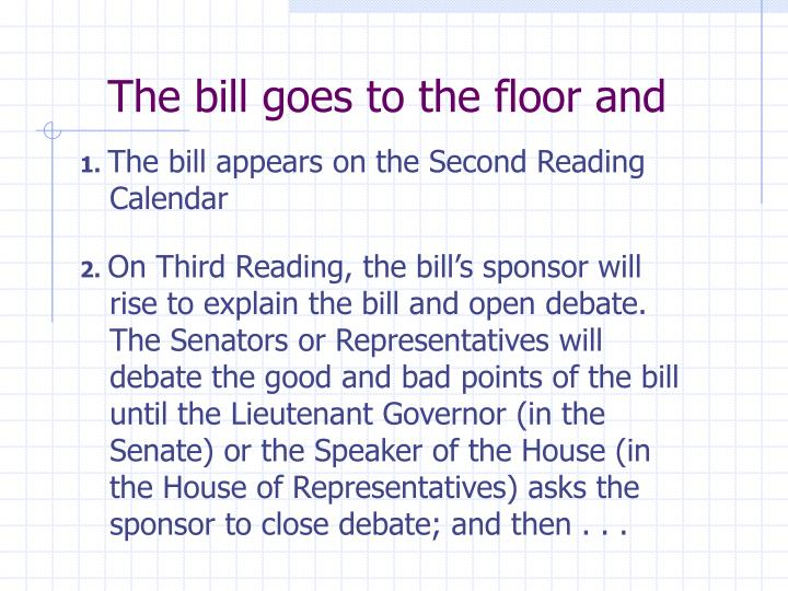 The bill goes to the floor and