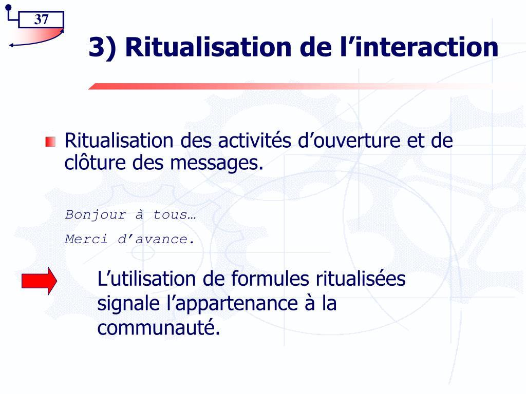 3) Ritualisation de l'interaction