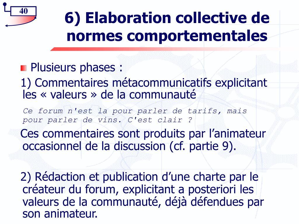 6) Elaboration collective de normes comportementales