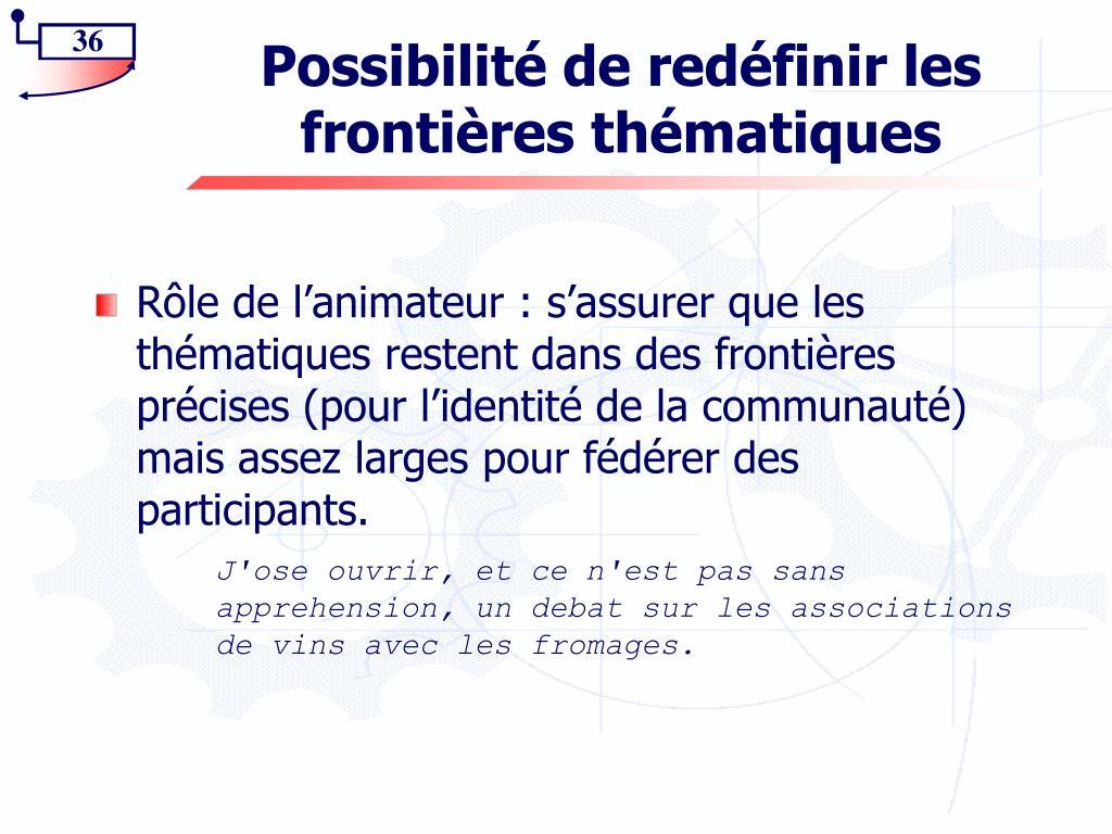 Possibilité de redéfinir les frontières thématiques