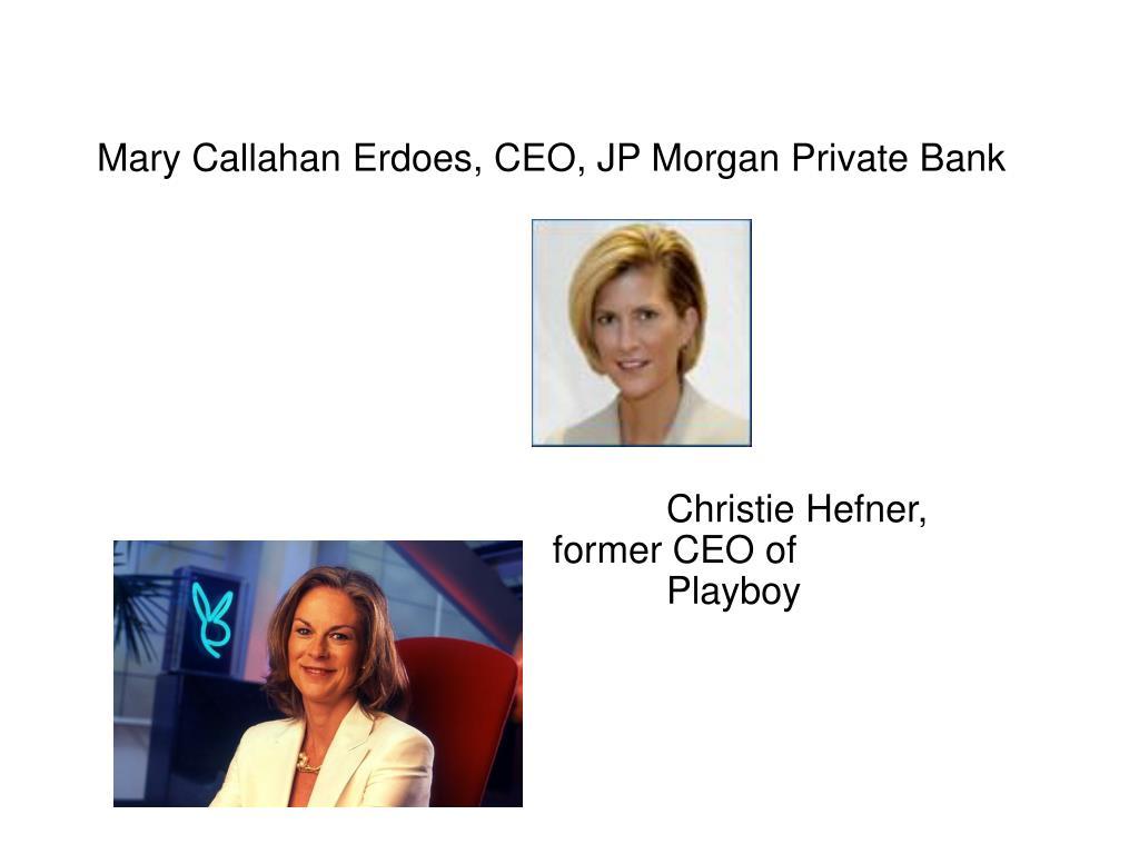 Mary Callahan Erdoes, CEO, JP Morgan Private Bank