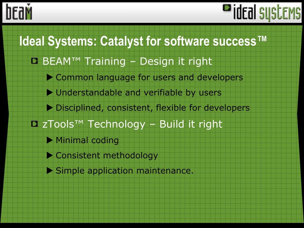 Ideal Systems: Catalyst for software success™