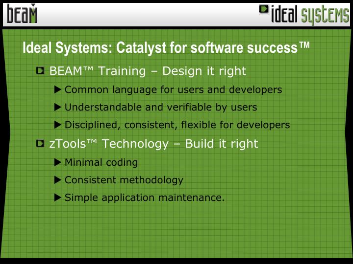 Ideal systems catalyst for software success