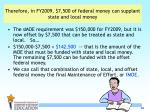 therefore in fy2009 7 500 of federal money can supplant state and local money