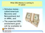 what idea money is coming in fy 2010