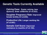 genetic tools currently available