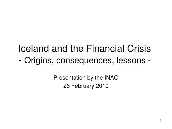 Iceland and the financial crisis origins consequences lessons