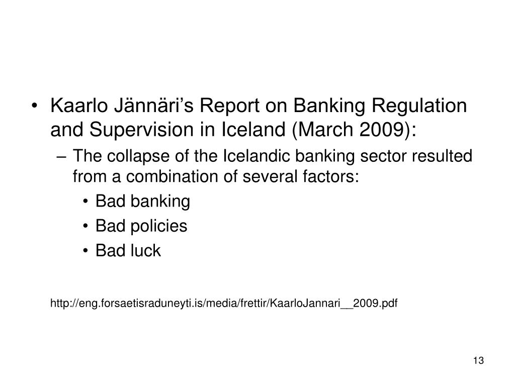 Kaarlo Jännäri's Report on Banking Regulation and Supervision in Iceland (March 2009):