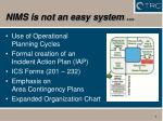 nims is not an easy system