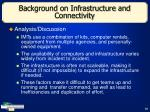 background on infrastructure and connectivity