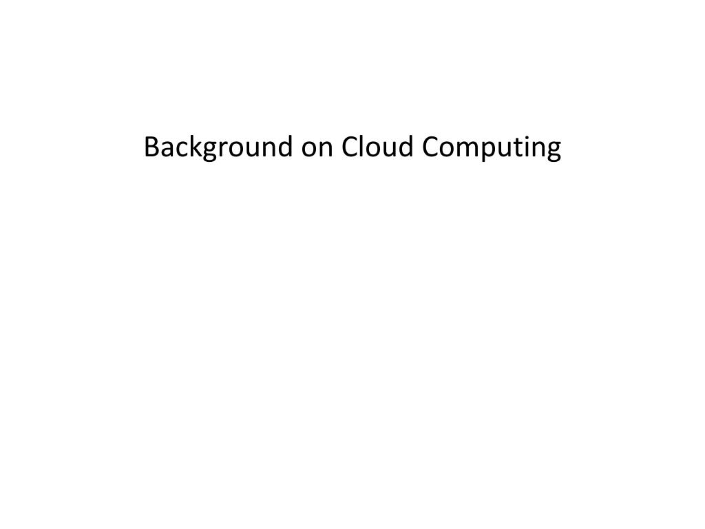 Background on Cloud Computing