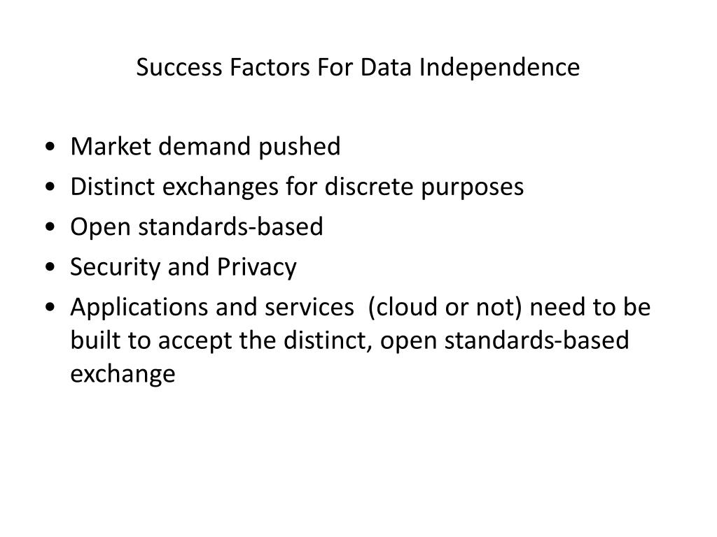 Success Factors For Data Independence