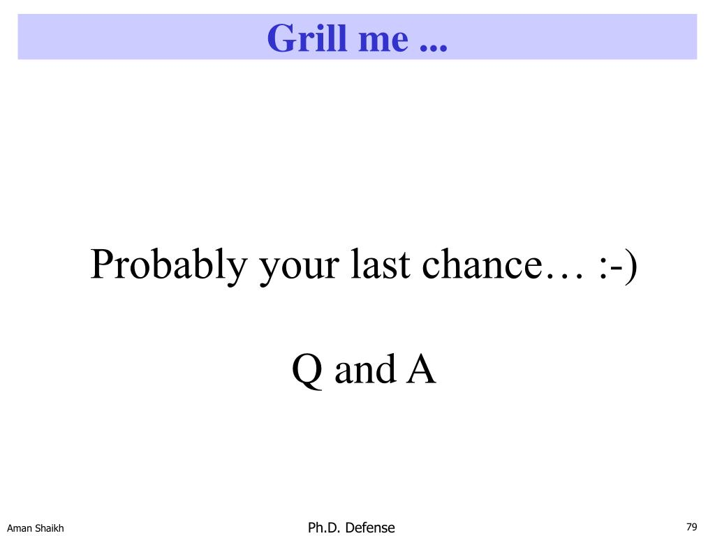 Grill me ...