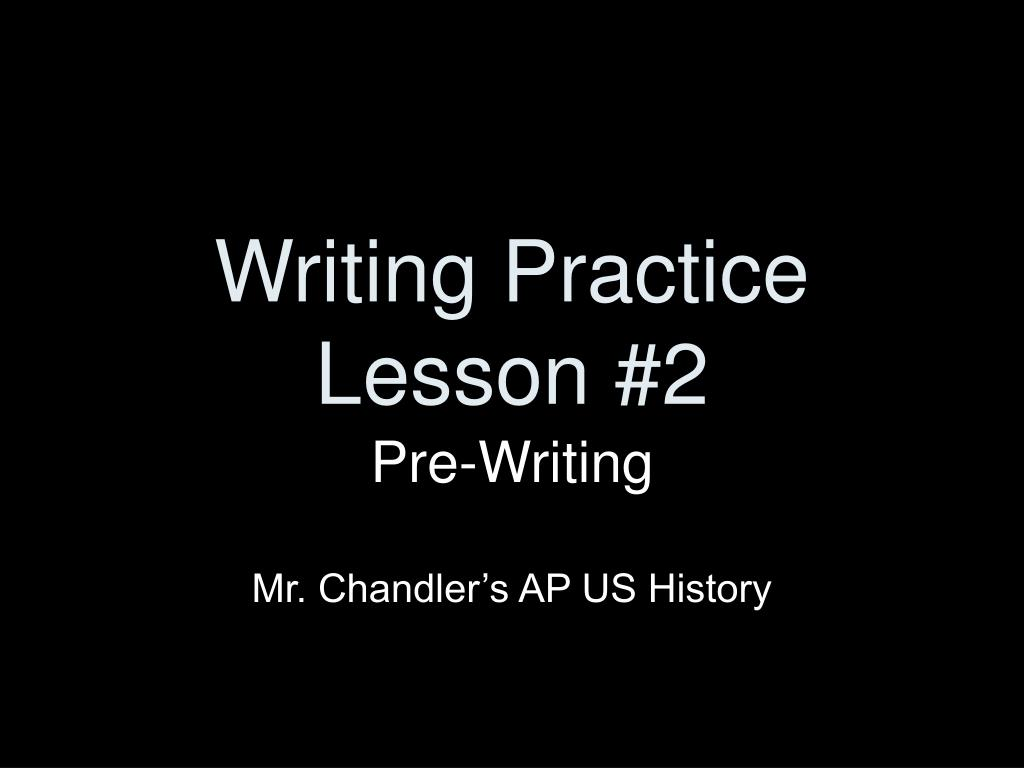 Writing Practice Lesson #2