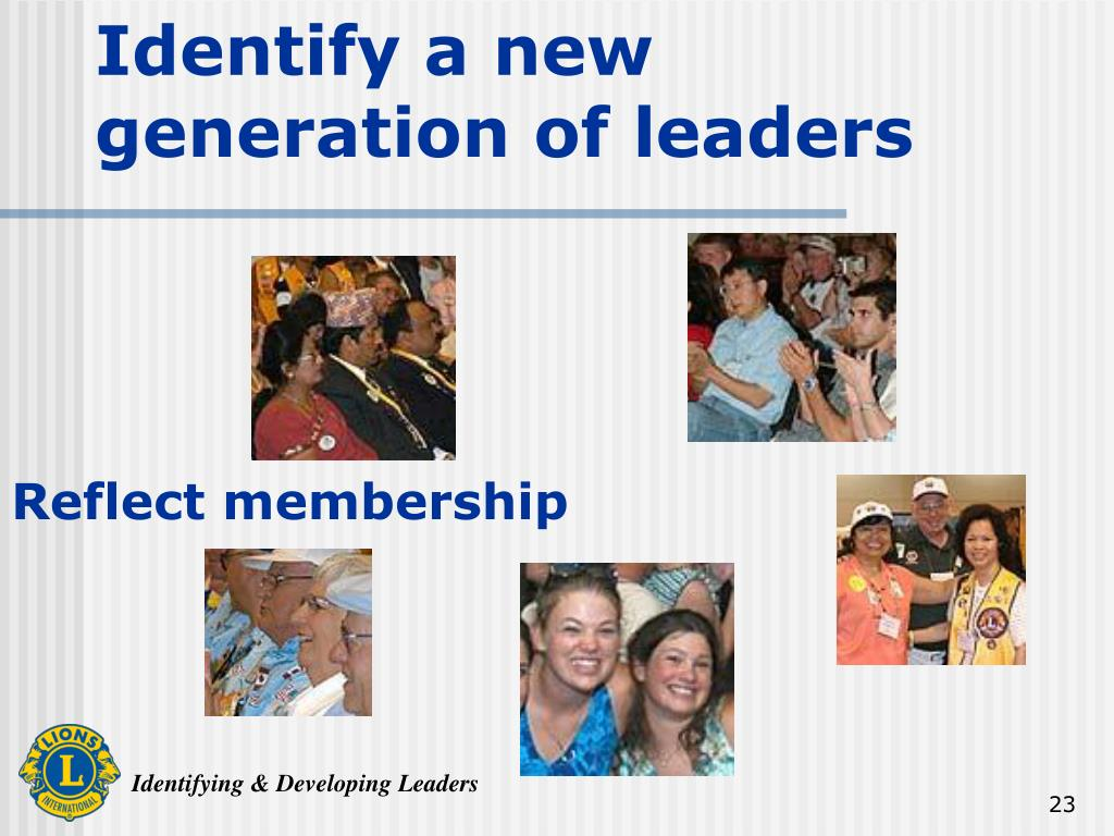 Identify a new generation of leaders