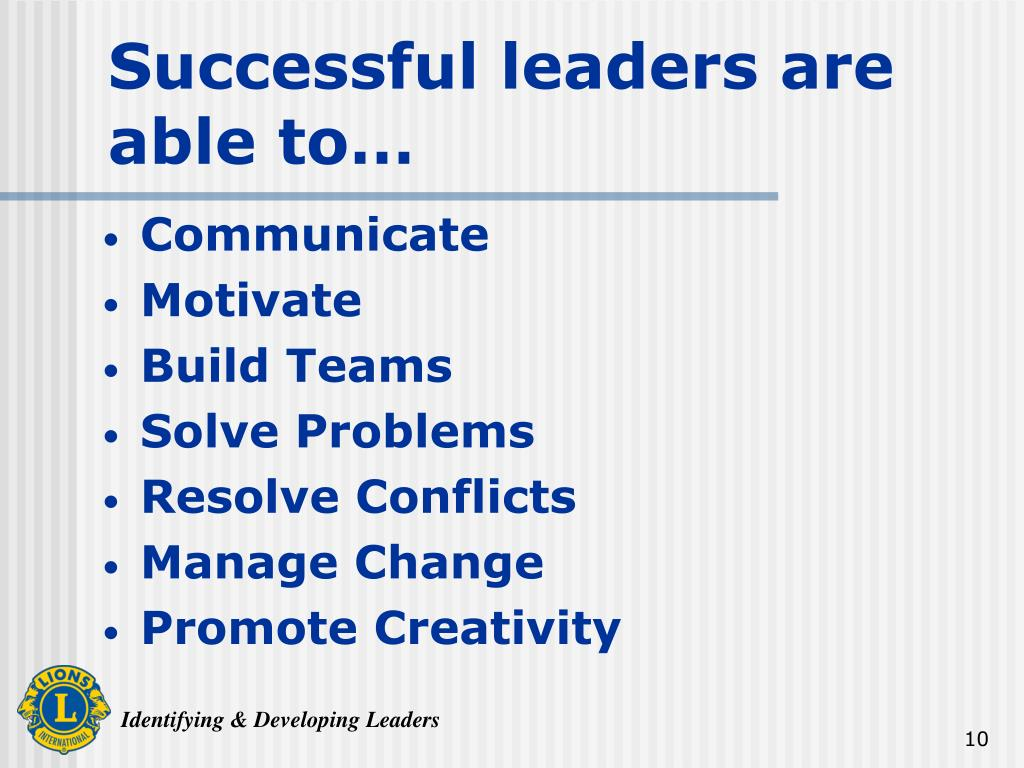 Successful leaders are able to…