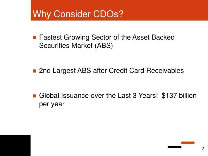 Why consider cdos