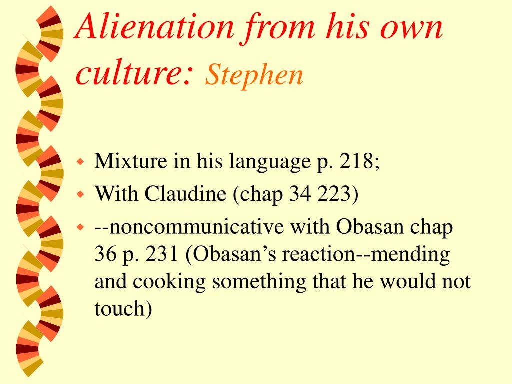 Alienation from his own culture: