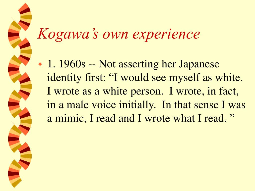 Kogawa's own experience