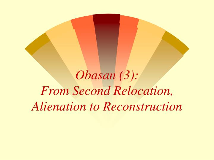 Obasan 3 from second relocation alienation to reconstruction