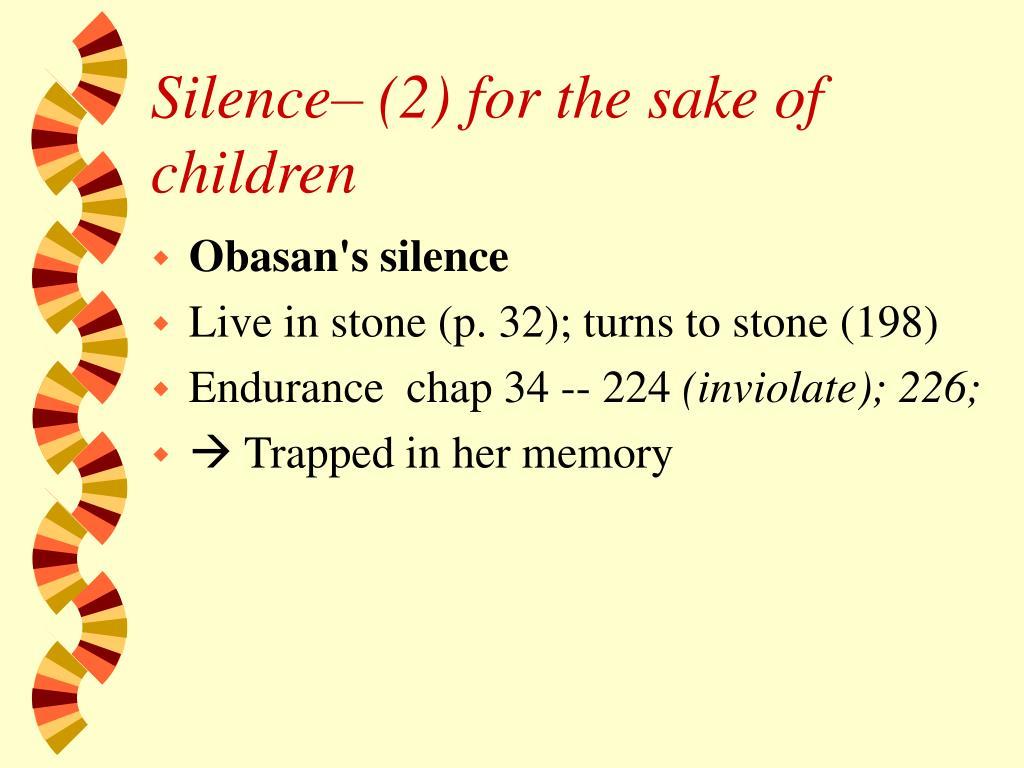 Silence– (2) for the sake of children