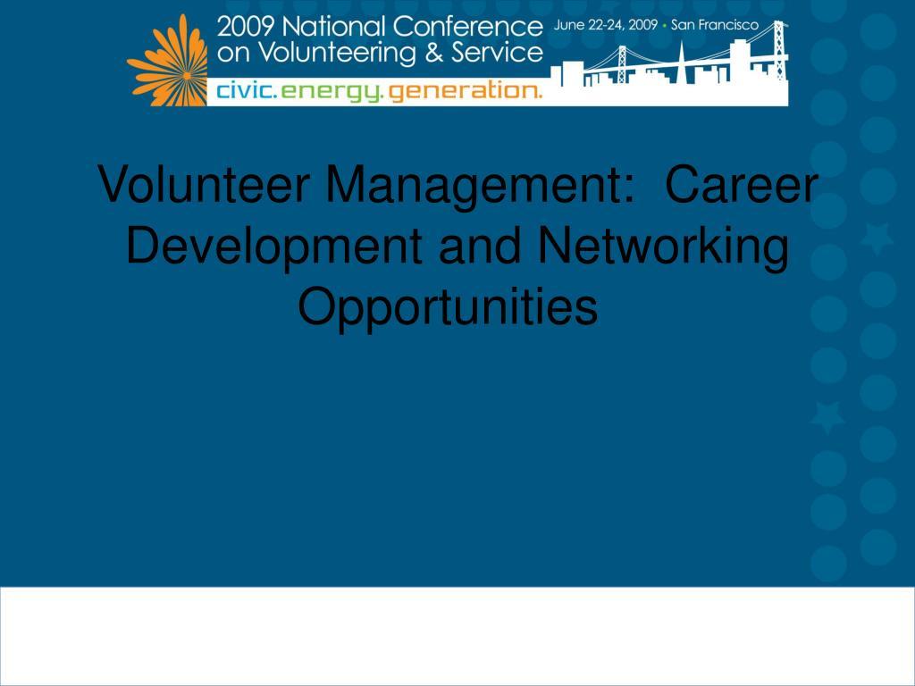 volunteer management career development and networking opportunities l.