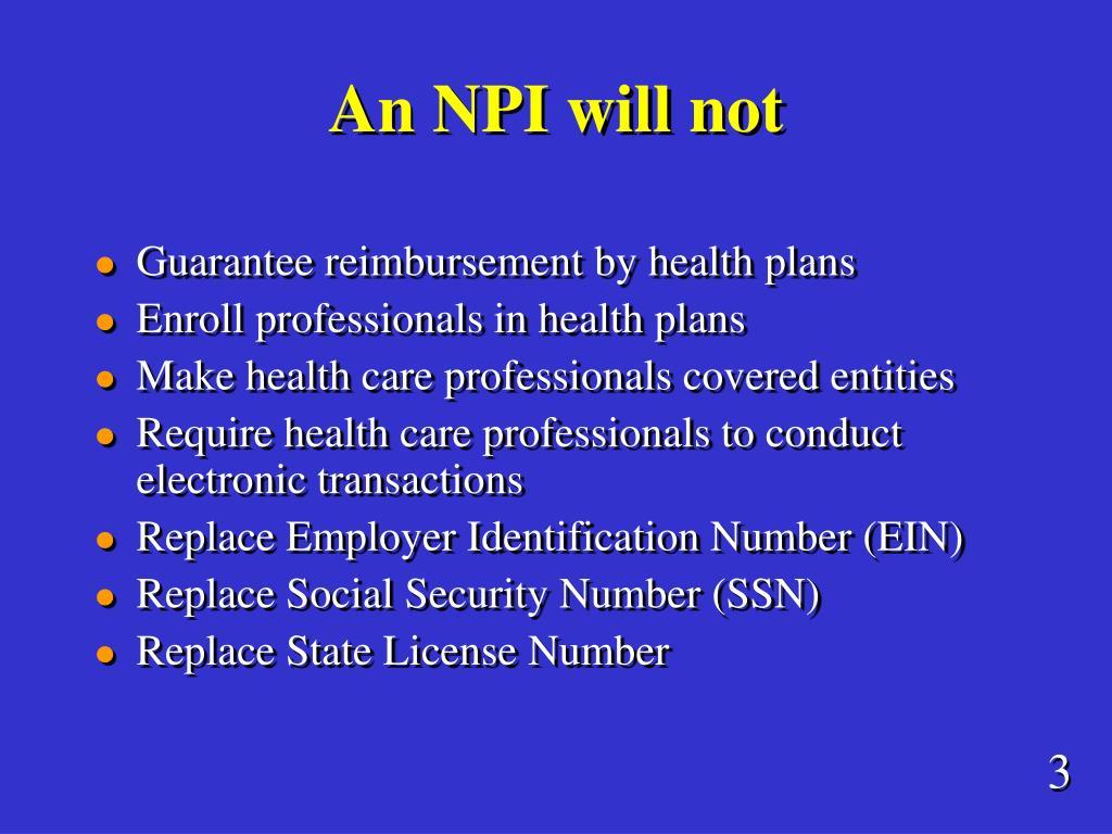 An NPI will not