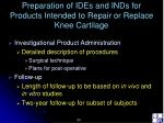 preparation of ides and inds for products intended to repair or replace knee cartilage23