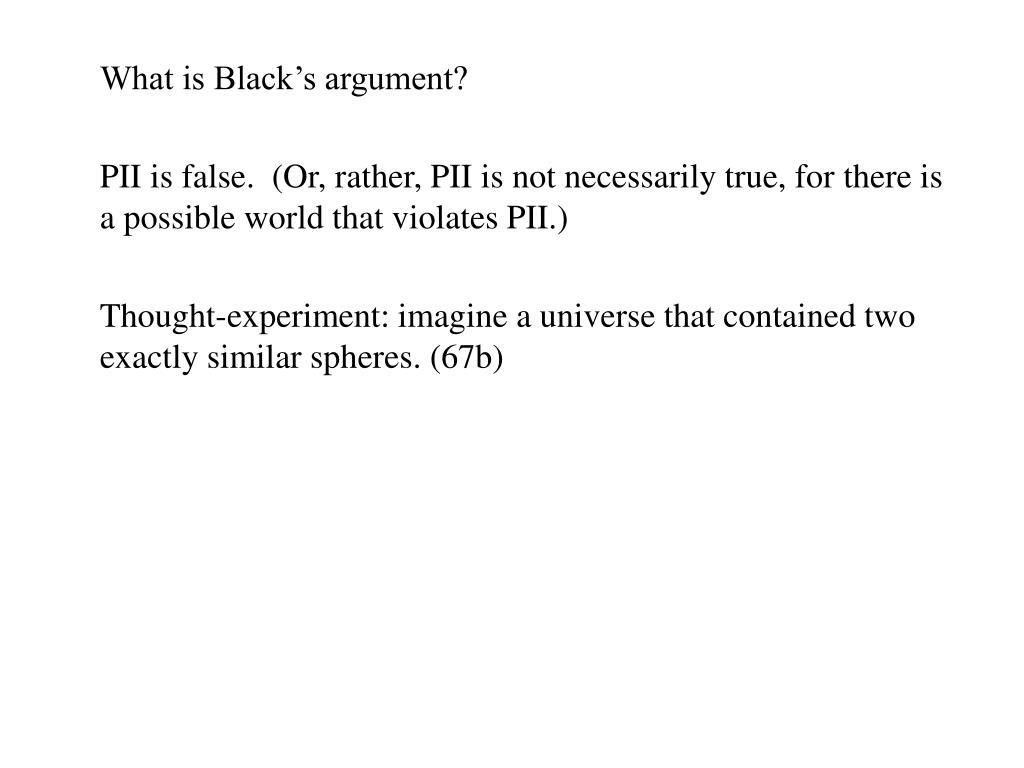 What is Black's argument?