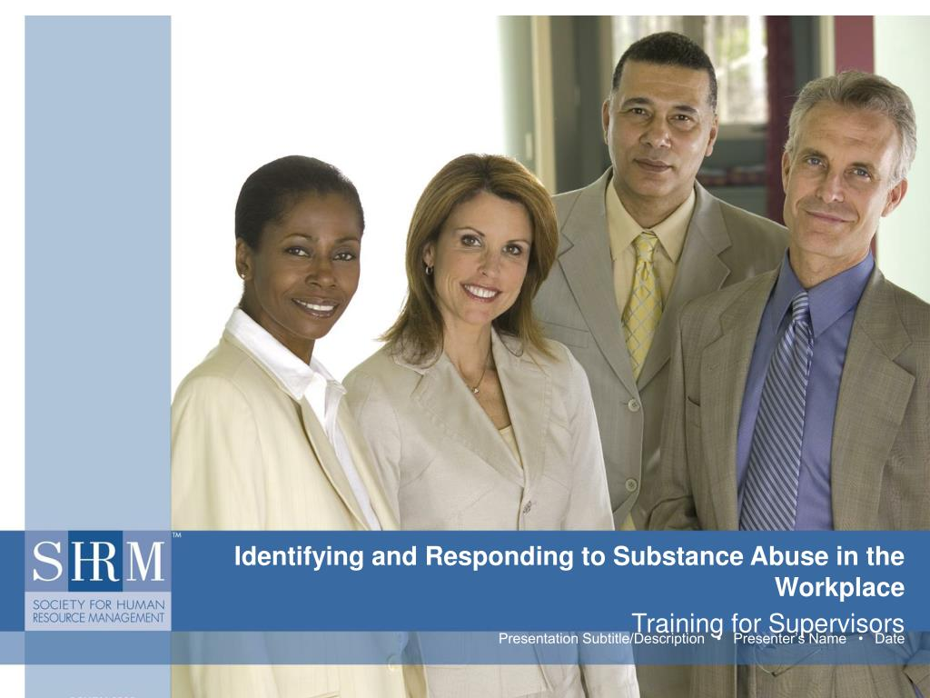 Identifying and Responding to Substance Abuse in the Workplace
