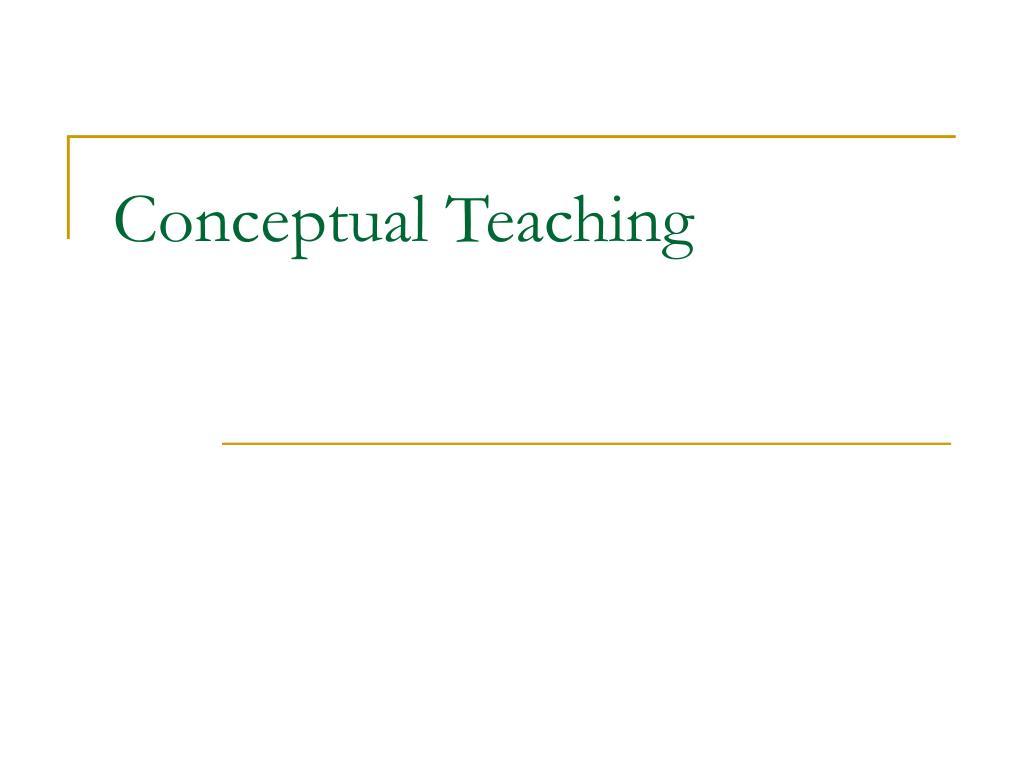 Conceptual Teaching