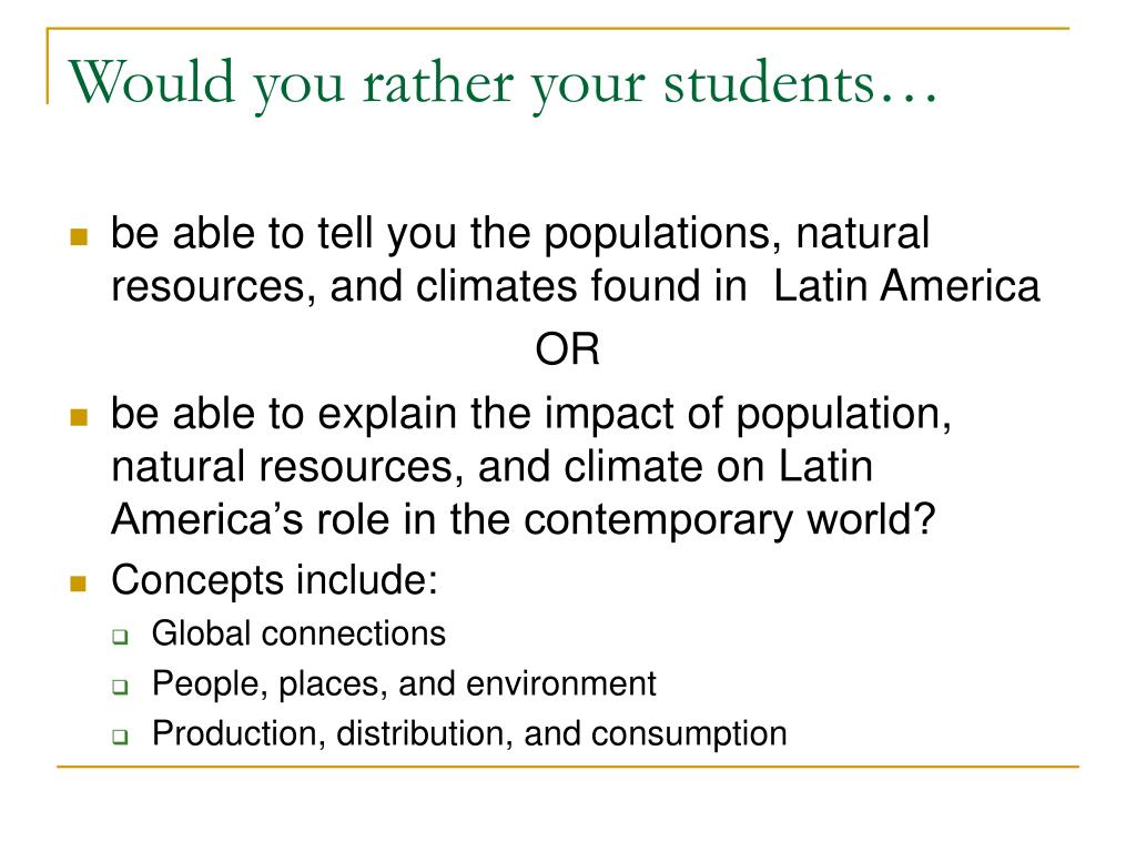 Would you rather your students…
