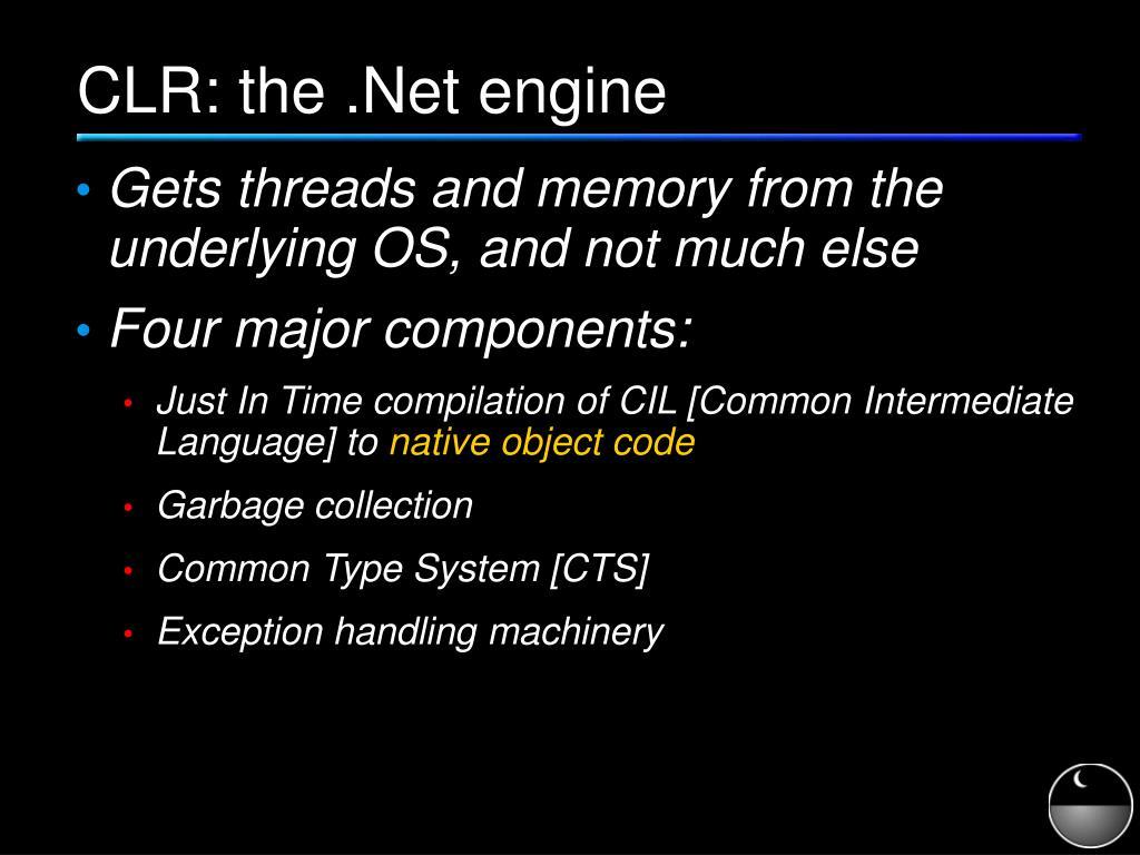 CLR: the .Net engine