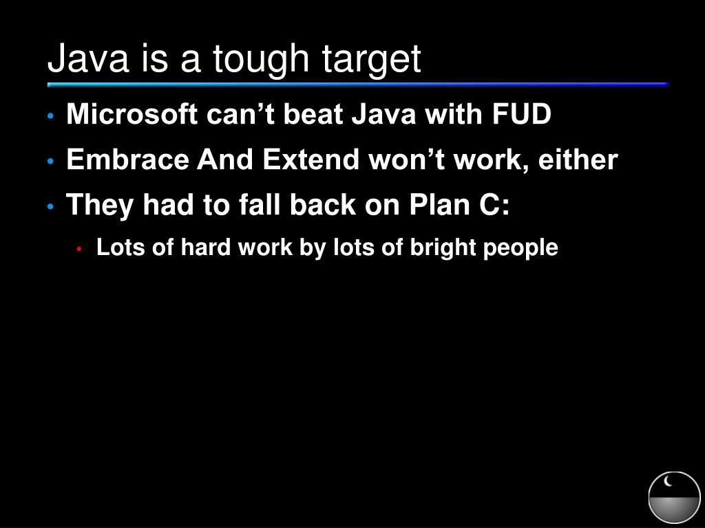 Java is a tough target
