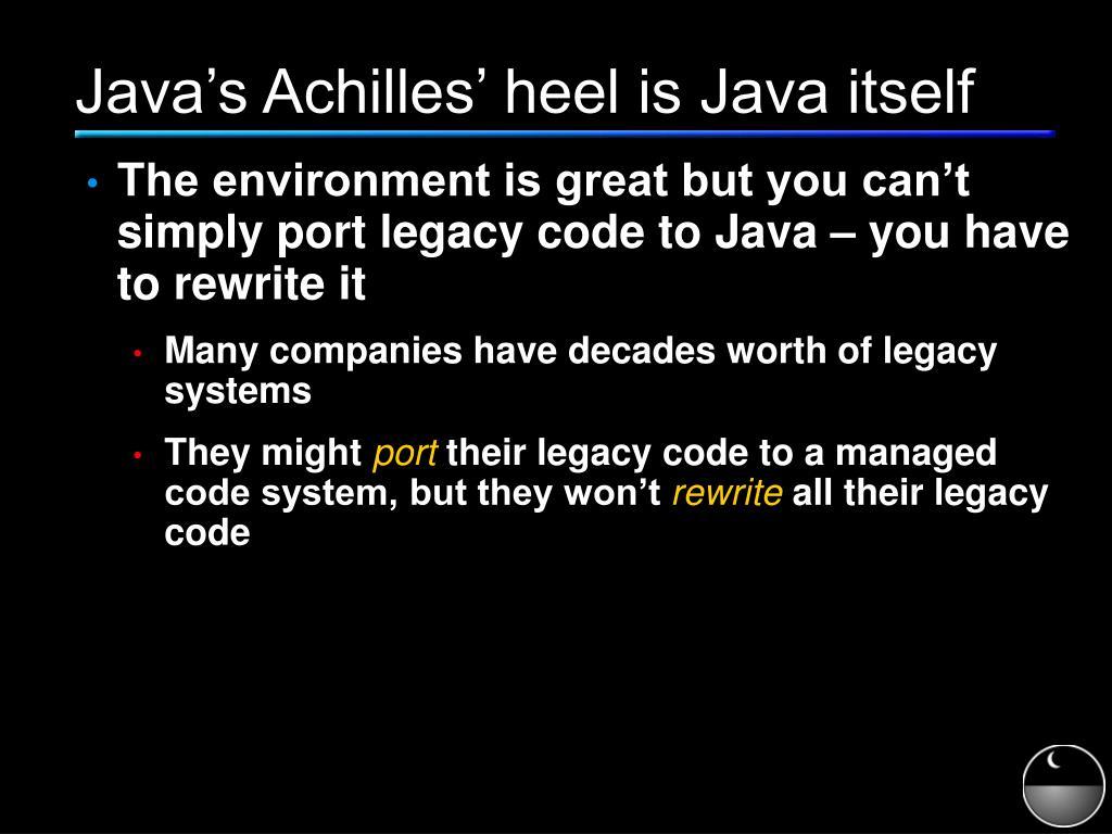 Java's Achilles' heel is Java itself