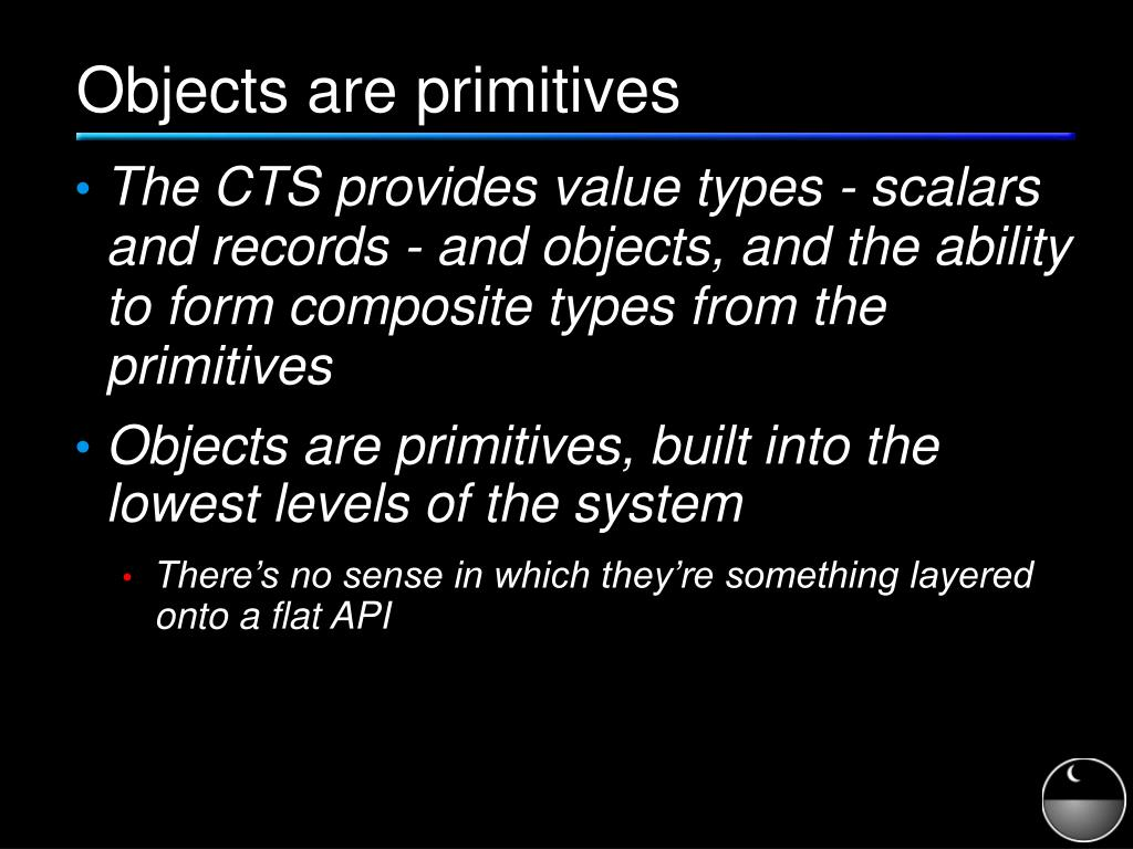 Objects are primitives