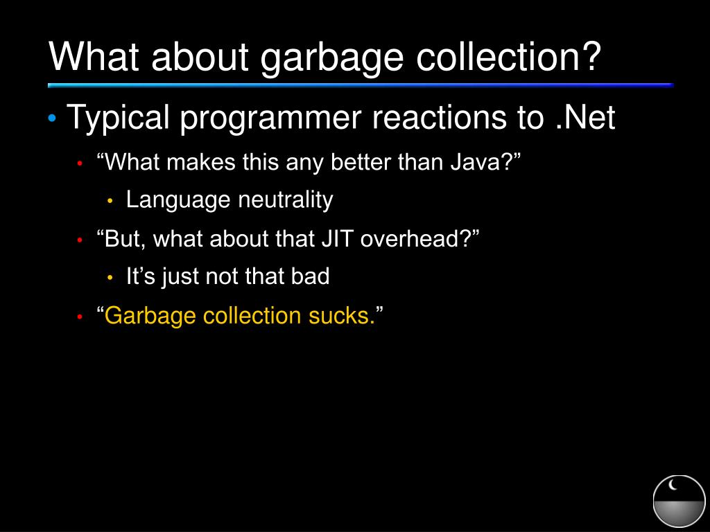 What about garbage collection?