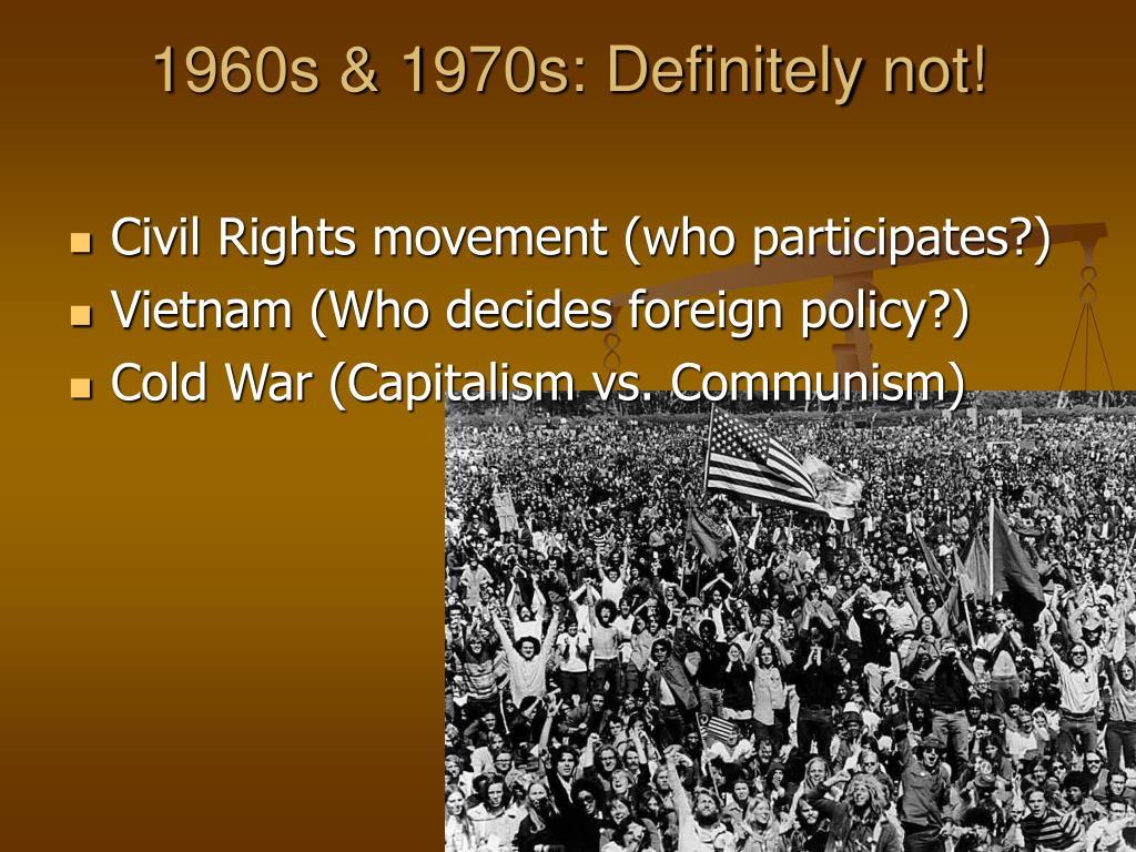 1960s & 1970s: Definitely not!