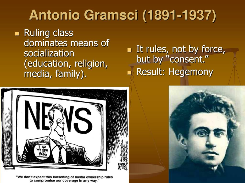 Ruling class dominates means of socialization (education, religion, media, family).