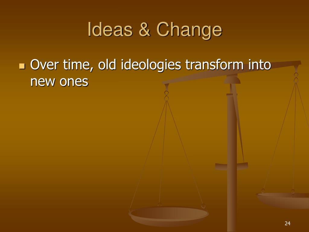 Ideas & Change
