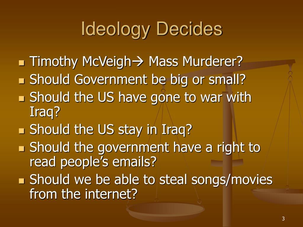 Ideology Decides