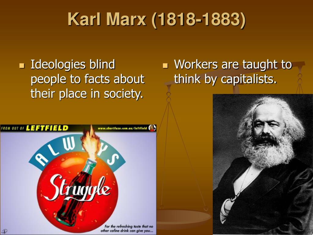 Ideologies blind people to facts about their place in society.