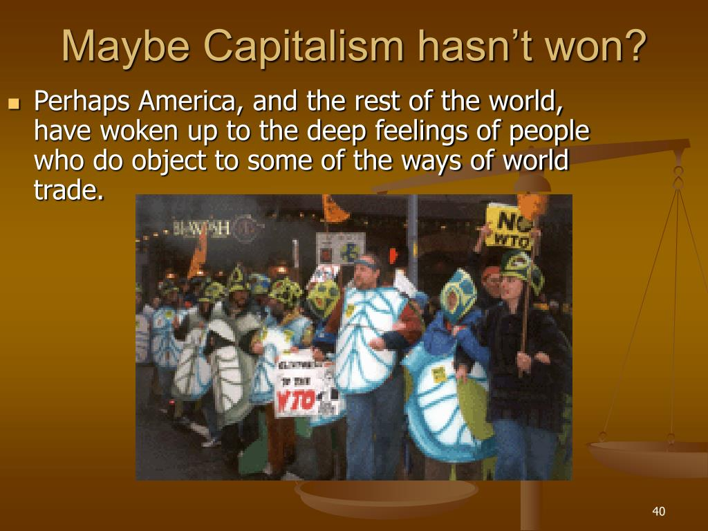 Maybe Capitalism hasn't won?