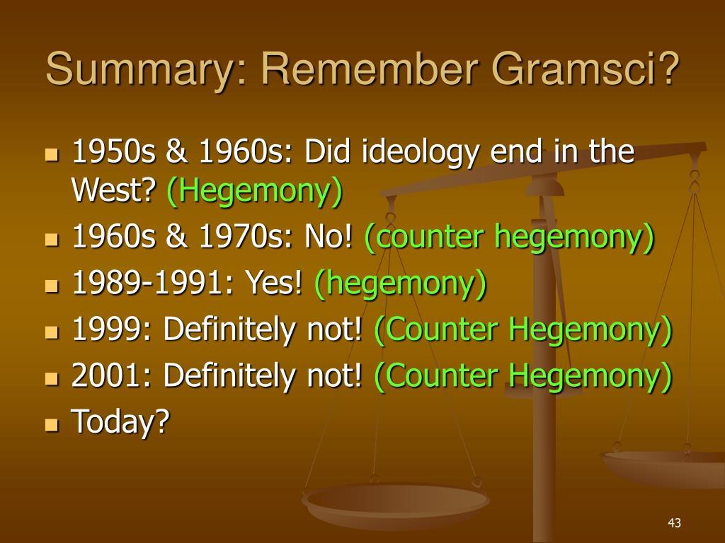 Summary: Remember Gramsci?
