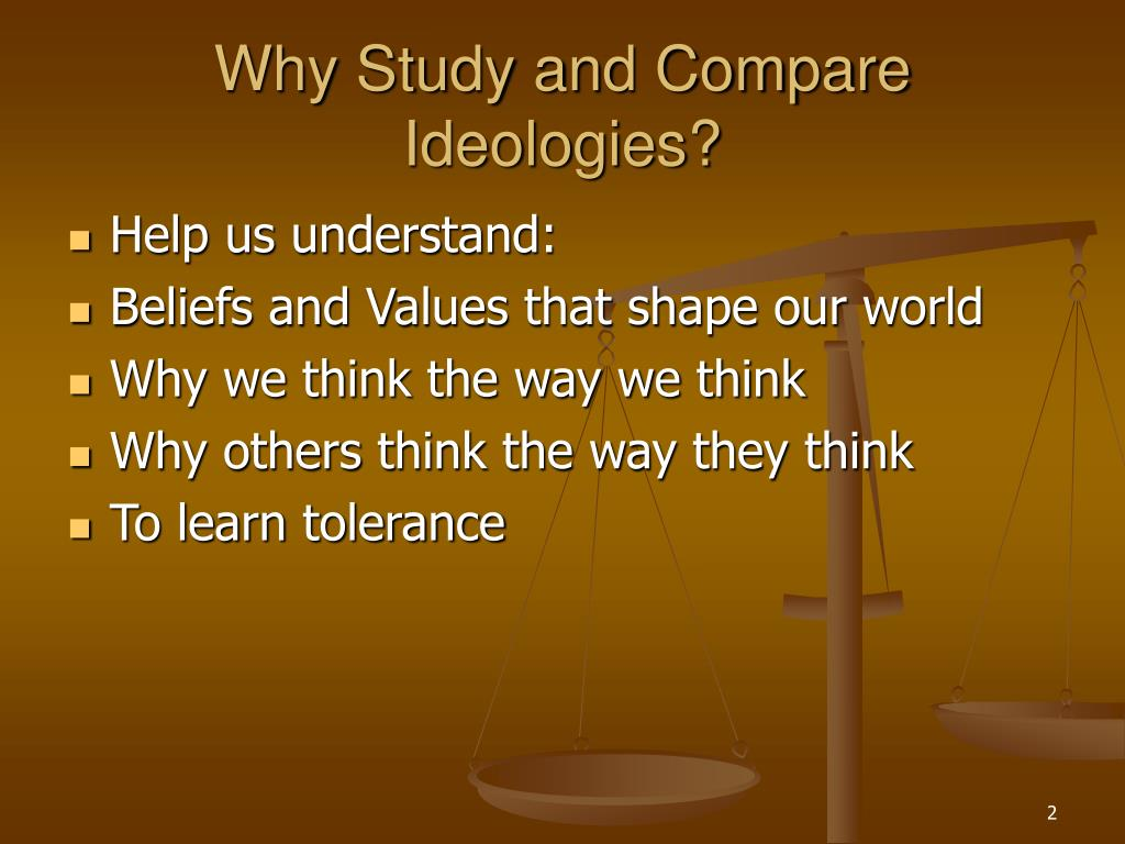 Why Study and Compare Ideologies?